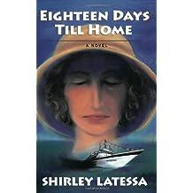 Eighteen Days till Home: A Novel