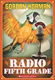Radio Fifth Grade, Gordon Korman, 0590419277