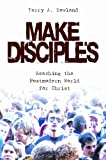 Make Disciples! : Reaching the Postmodern World for Christ, Bowland, Terry A., 0899008569