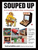 Souped Up: Do-It-Yourself Projects to Make Anything Better