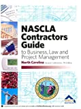 NASCLA Contractors Guide to Business, Law and Project Management (North Carolina 7th Edition)