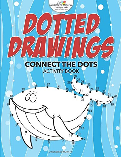 Read Online Dotted Drawings: Connect the Dots Activity Book PDF