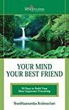 Download Your Mind Your Best Friend: 30 Days To Build Your Most Important Friendship in PDF ePUB Free Online