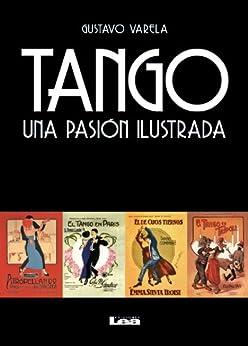 Tango. Una pasión ilustrada (Spanish Edition)
