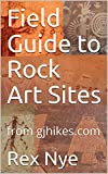 Field Guide to Rock Art Sites: from gjhikes.com (Volume Book 1)