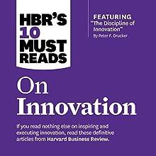 HBR's 10 Must Reads on Innovation Audiobook by  Harvard Business Review, Peter Ferdinand Drucker, Clayton M. Christensen, Vijay Govindarajan Narrated by Susan Larkin, Bryan Brendle