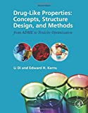 Drug-Like Properties: Concepts, Structure Design and Methods from ADME to Toxicity Optimization