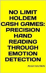 No Limit Holdem Cash Games: Precision Hand Reading through Emotion Detection (English Edition)