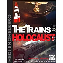 """THE TRAINS OF THE HOLOCAUST  
