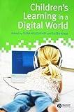 Children's Learning in a Digital World, , 1405162074
