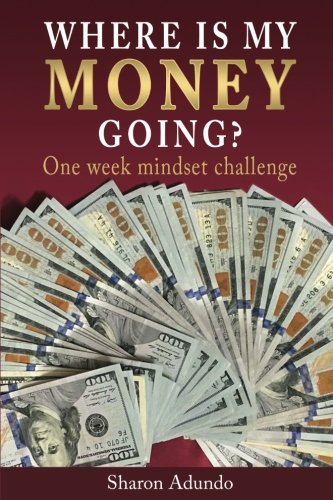 Where is my MONEY GOING?: One week mindset challenge