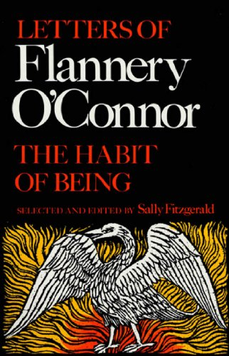 (The Habit of Being: Letters of Flannery)