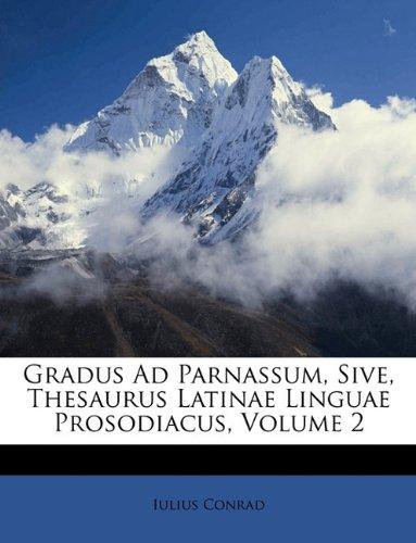 Download Gradus Ad Parnassum, Sive, Thesaurus Latinae Linguae Prosodiacus, Volume 2 (Latin Edition) ebook