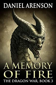 A Memory of Fire (The Dragon War Book 3) by [Arenson, Daniel]