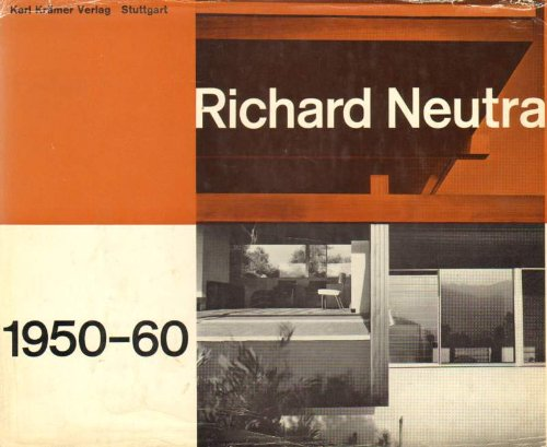 Richard Neutra 1950-60