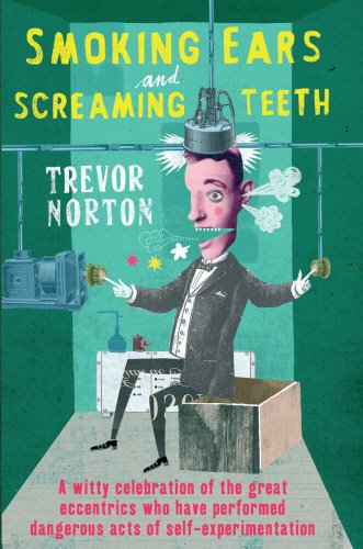 Smoking Ears and Screaming Teeth Trevor Norton