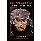 Glenn Gould: Sketches of Solitude