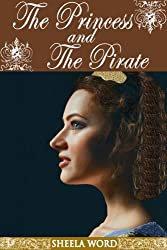 The Princess and the Pirate (Nine Princesses: Tales of Love and Romance Book 8)