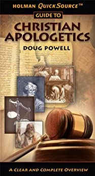 Holman QuickSource Guide to Christian Apologetics (Holman Quicksource Guides) by [Powell, Doug]