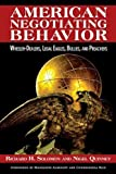 img - for American Negotiating Behavior: Wheeler-Dealers, Legal Eagles, Bullies, and Preachers (Cross-Cultural Negotiation Books) by Richard H. Solomon (2010-04-01) book / textbook / text book