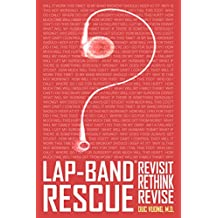 Lap-Band Rescue: Revisit. Rethink. Revise