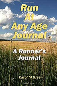 Run at Any Age Journal: A Runner's Journal