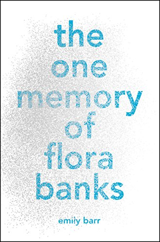 The One Memory of Flora Banks by [Barr, Emily]