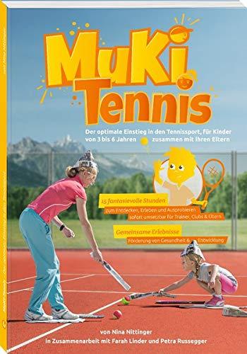 MuKi Tennis  Der Optimale Einstieg In Den Tennissport Für Kinder Von 3–6 Jahren Zusammen Mit Ihren Eltern