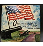 O'er The Ramparts We Watched - Narrated by Arthur Godfrey