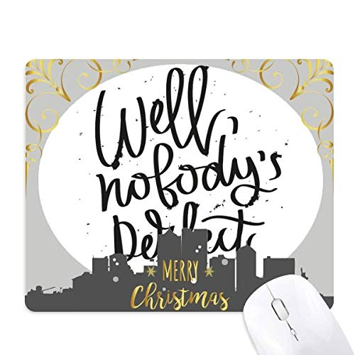 Well Nobody's Perfect Quote Christmas Night Rubber Mouse Pad Mat