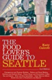 img - for The Food Lover's Guide to Seattle book / textbook / text book