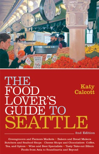 Read Online The Food Lover's Guide to Seattle PDF