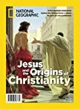 National Geographic Jesus &: The Origins of Christianity by The Editors Of National Geographic
