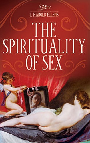 The Spirituality of Sex (Psychology, Religion, and Spirituality)