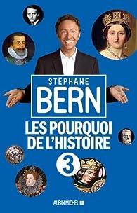 Les pourquoi de l'histoire, tome 3 par Stéphane Bern