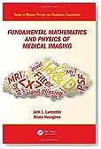 Fundamental Mathematics and Physics of Medical Imaging (Series in Medical Physics and Biomedical Engineering)