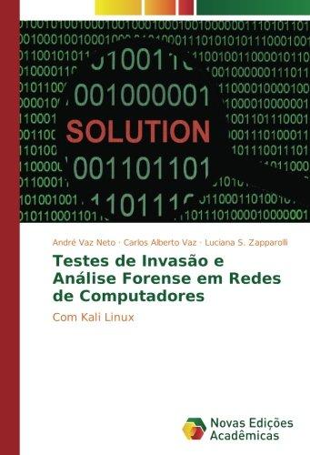 Testes de Invasão e Análise Forense em Redes de Computadores: Com Kali Linux