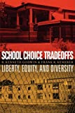 School Choice Tradeoffs, R. Kenneth Godwin and Frank R. Kemerer, 029271954X