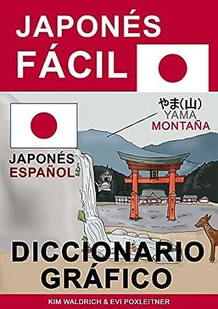 Japonés Fácil - Diccionario Gráfico (Spanish Edition