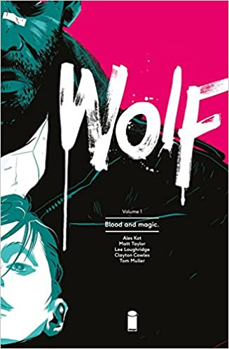 Wolf Volume 1: Blood and Magic (Wolf Tp) by Ales Kot