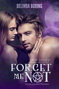 Forget Me Not (#2, The Mystic Wolves) by [Boring, Belinda]