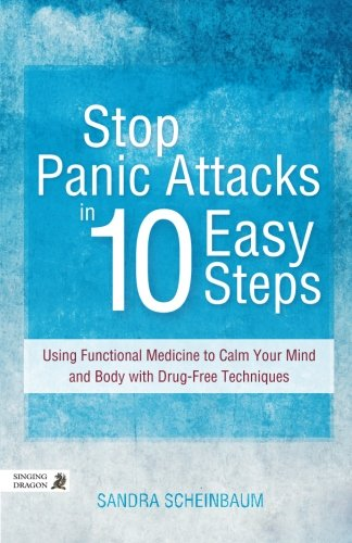 51cLBVc4G3L - Stop Panic Attacks in 10 Easy Steps: Using Functional Medicine to Calm Your Mind and Body with Drug-Free Techniques
