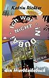 Ich War Nicht in Dubai, Katrin Richter, 3842326815