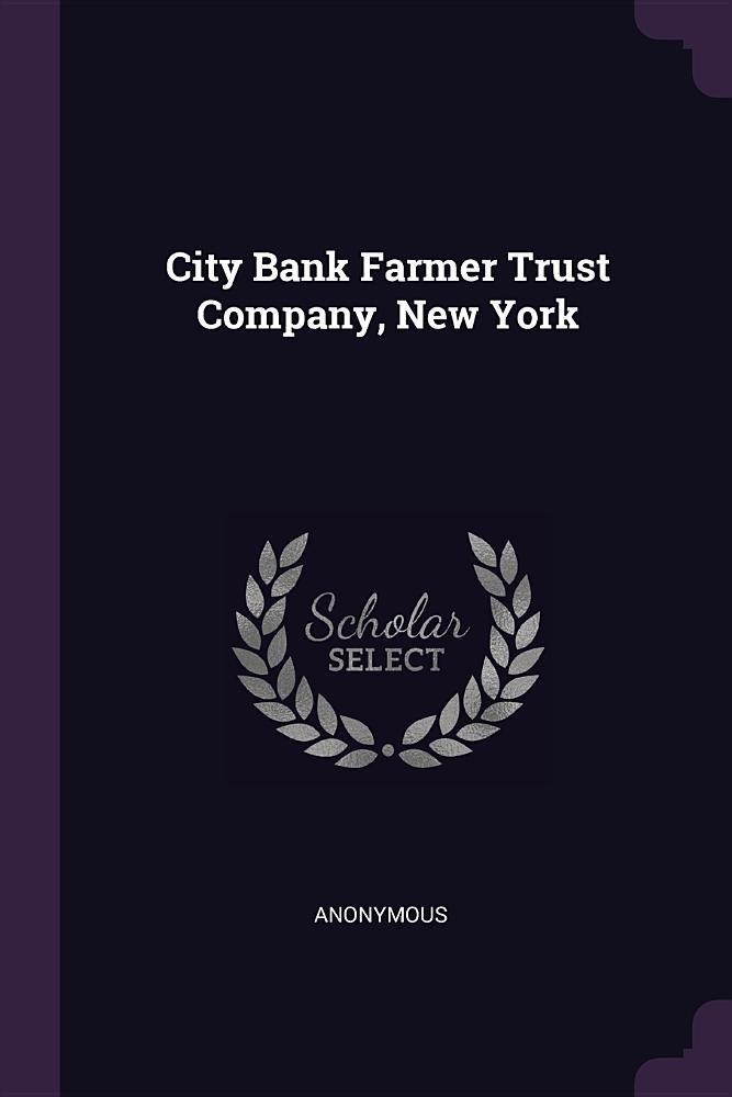 City Bank Farmer Trust Company, New York pdf epub