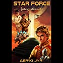 Integration: Star Force 2 Audiobook by Aer-ki Jyr Narrated by Larry Earnhart