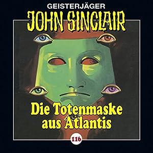 Die Totenmaske aus Atlantis (John Sinclair 116) Hörspiel