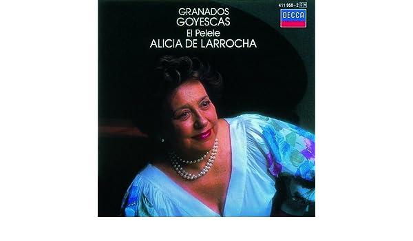 Granados: Goyescas - Book 2: 7. El Pelele (Escena Goyesca) de Alicia De Larrocha en Amazon Music - Amazon.es