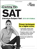 Cracking the SAT Literature Subject Test, 2013-2014 Edition, Princeton Review, 0307945537