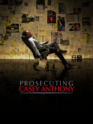 Prosecuting Casey Anthony (The Trial A Murder In The Family)