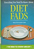 Everything You Need to Know about Diet Fads, Karen Bornemann Spies, 0823921018